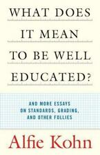 What Does It Mean to Be Well Educated? by Alfie Khon