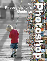 """""""AS NEW"""" The Photographer's Guide to Photoshop, Thomas, Barrie, Book"""