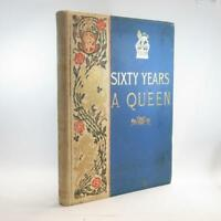 Sixty Years a Queen: The Story of Her Majestys Reign - By Sir Herbert Maxwell
