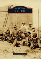 Laurel [Images of America] [MT] [Arcadia Publishing]