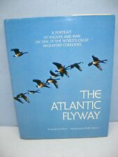THE ATLANTIC FLYWAY text-Robert Elman /photos-W Osborne, Winchester Press, 1980