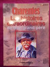 CHARENTES - Les histoires extraordinaires de mon grand père Christian PENICAUD