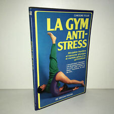 Caroline Fellus LA GYM ANTI-STRESS De Vecchi Poche 1989 Gymnastique - CC13A