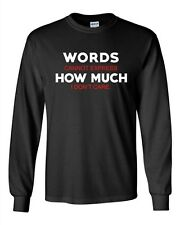 Long Sleeve Adult T-Shirt Words Cannot Express How Much I Don't Care Funny DT