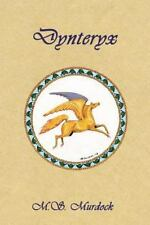Dynteryx : Chronicles of the Lost King by M. S. Murdock (2012, Paperback)