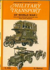 Military Transport of World War I Mechanised Warfare in Colour by Ellis 1970