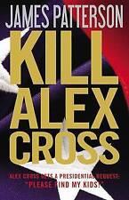 KILL ALEX CROSS - James Patterson (Hardcover, 2011, Free Postage)