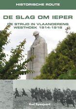 Historische route De Slag om Ieper de strijd in Vlaanderens Westhoek 1914-1918