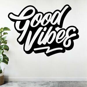 Good Vibes Postivie Graffiti Street Art Quote Decal Wall Art Sticker Home UK