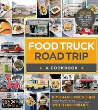 Food Truck Road Trip--A Cookbook: More Than 100 Recipes Collected  from the Best