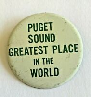 "Vintage ""Puget Sound Greatest Place In the World"" Pinback"