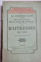 Dash Les galanteries de la cour de Louis XV - Les maitresses du roi