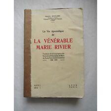 La VIE APOSTOLIQUE de la VENERABLE MARIE RIVIER, A. MOULARD, 1934