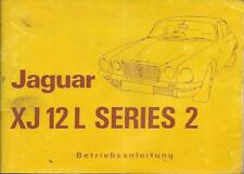 JAGUAR XJ 12 L Series 2 Betriebsanleitung 1973 Bedienungsanleitung Handbuch BA