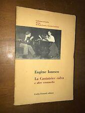 EUGENE IONESCO - LA CANTATRICE CALVA E ALTRE COMMEDIE - EINAUDI, 1958