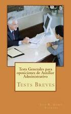 Tests Generales para Oposiciones de Auxiliar Administrativo by José Gomis...