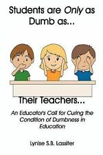 Students are Only as Dumb as Their Teachers: An Educator's Call for Curing the C