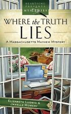 Where the Truth Lies: Massachusetts Mayhem Mystery Series #1 (Heartsong Presents