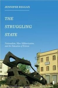 The Struggling State - Nationalism Mass Militarization Jennifer Riggan - Eritrea