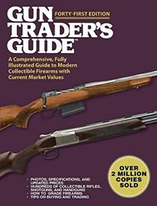 Gun Trader's Guide, Forty-First Edition: A Comprehensive, Fully Illustrated Guid