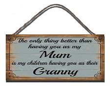 WOODEN PLAQUE THE ONLY THING BETTER MUM GRANNY GIFT PRESENT BIRTHDAY CHILDREN