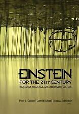 Einstein for the 21st Century: His Legacy in Science, Art, and Modern Culture, ,