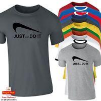 Mens Just Do It Parody Funny Hilarious Inspirational Aspiring T-Shirt dad gift