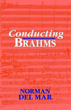 NEW Conducting Brahms by Norman Del Mar