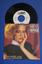 Loretta Goggi - n°2 45 giri -  Una notte così - Pieno d'amore