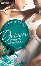 Driven (Band 7). Starkes Verlangen von K. Bromberg (2017, Taschenbuch)
