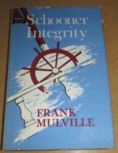 Schooner Integrity by Frank Mulville with Dust Jacket 1979