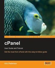 Cpanel User Guide and Tutorial: By A Pedersen