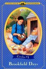 Brookfield Days A Little House Chapter Book; Caroline #1