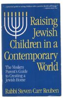 Raising Jewish Children in a Contemporary World: The Modern Parent's Guide to