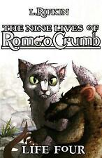 The Nine Lives of Romeo Crumb: Life Four by L. Rifkin (Paperback, 2008)