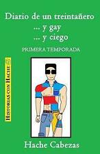 Diario de un treintañero... y gay... y ciego. Primera Temporada (Spanish Edition