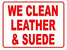 We Clean Leather Amp Suede Sign Size Options Dry Cleaning Cleaners Services