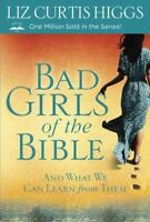 BAD GIRLS OF THE BIBLE: And What We Can Learn from Them (0307731979)