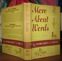 Ernst, Margaret S.  MORE ABOUT WORDS  1st Edition 1st Printing