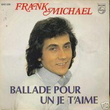 FRANK MICHAEL 45 TOURS BELGIQUE BALLADE POUR UN JE T'AIME