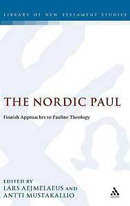 The Nordic Paul: Finnish Approaches to Pauline Theology (Library of New Testamen