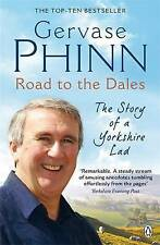 Road to the Dales: The Story of a Yorkshire Lad, By Gervase Phinn,in Used but Ac
