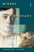 Misery and Company: Sympathy in Everyday Life: By Clark, Candace