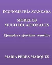 ECONOMETRIA AVANZADA. MODELOS MULTIECUACIONALES. Ejemplos y Ejercicios...