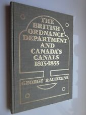 The British Ordnance Department and Canada's Canals 1815-1855 by G Raudzens