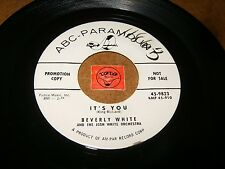 BEVERLY WHITE - IT'S YOU - I AIN'T GOT NOTHING BUT THE BLUES   / LISTEN /  R&B