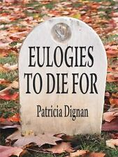 Eulogies to Die for: A Book for Those Moments When Words Fail Us (Paperback or S