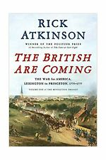 The British Are Coming: The War for America, Lexington to Princeton, 1775-177...