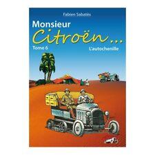 MONSIEUR CITROËN...TOME 6: L'AUTOCHENILLE - LIVRE NEUF