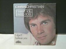 CHRIS CHRISTIAN I want you i need you 101585
